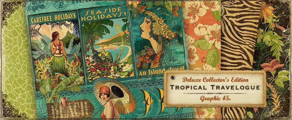 Graphic45 Tropical Travelogue Deluxe